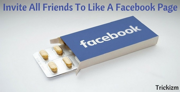 How To Invite All Friends To Like A Page On Facebook At Once?